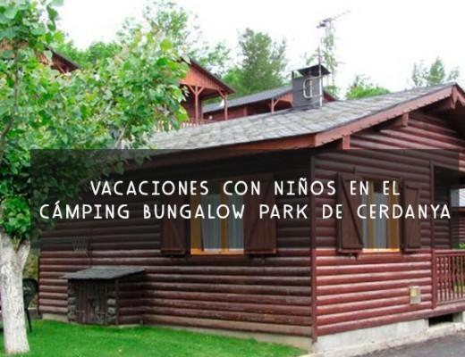 Vacaciones con nños en un cámping bungalow