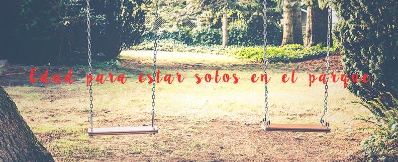 Edada para estar solos en el parque