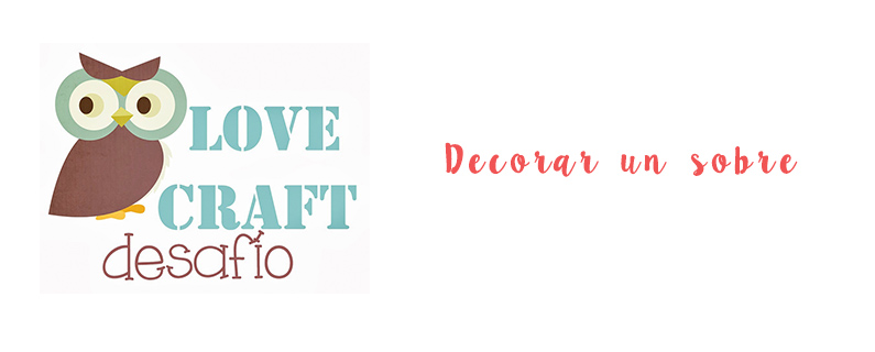 Desafío Love Craft. Decorar un sobre
