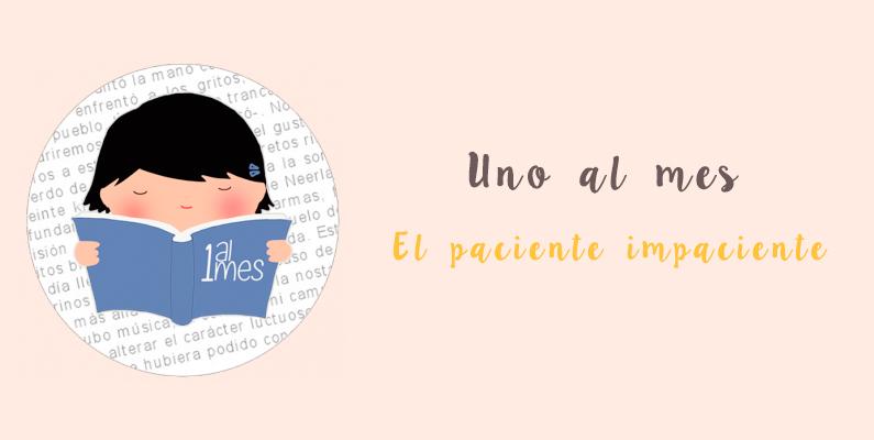 uno-al-mes-paciente-impaciente