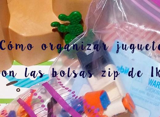 organizar juguetes con bolsas zip