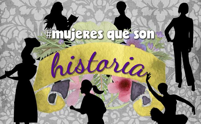 Mujeres que son historia