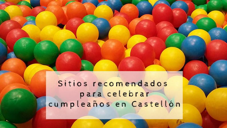 Sitios para celebrar cumpleaños en Castellón