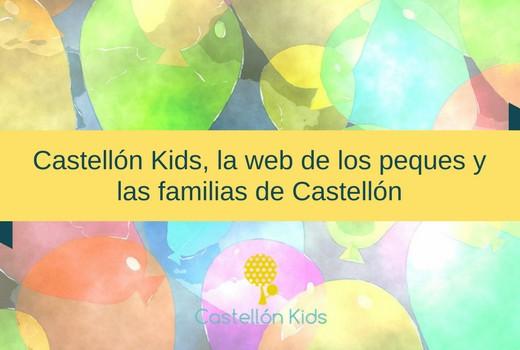 Castellón Kids, la web de los peques y las familias de Castellón